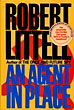 An Agent In Place.  by  Robert. Littell