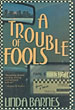 A Trouble Of Fools.  by  Linda. Barnes