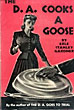 The D. A. Cooks A Goose.  by  Erle Stanley. Gardner