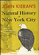 A Natural History Of New York City. A Personal Report After Fifty Years Of Study And Enjoyment Of Wildlife Within The Boundaries Of Greater New York. Illustrated By Henry Bugbee Kane. by John. Kieran