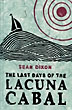 The Last Days Of The Lacuna Cabal. by  Sean. Dixon