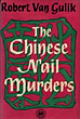 The Chinese Nail Murders. Judge Dee's Last Three Cases. by Robert. Van Gulik