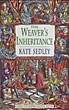 The Weaver's Inheritance. by Kate. Sedley