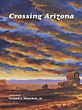 Crossing Arizona.   Jr., Leland J. Hanchett [Edited By]