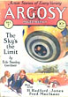 The Sky's The Limit. Appears In December7th & 14th 1929 Issues Of Argosy Magazine. by Erle Stanley. Gardner
