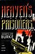 Heaven's Prisoners. by James Lee. Burke