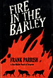 Fire In The Barley by  Frank Parrish
