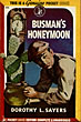 Busman's Honeymoon. by  Dorothy L. Sayers