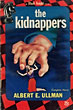 The Kidnappers. by  Albert E. Ullman