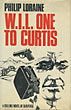 W.I.L. One To Curtis: The Story Behind The Beck Scandal. by  Philip. Loraine