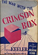 The Man With The Crimson Box. by Harry Stephen. Keeler