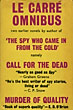 The Le Carre Omnibus. Comprising Call For The Dead And A Murder Of Quality. by John. Le Carre