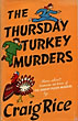 The Thursday Turkey Murders. by Craig. Rice
