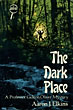 The Dark Place. by Aaron J. Elkins