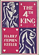 The Fourth King. by Harry Stephen. Keeler