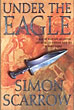 Under The Eagle. by Simon. Scarrow