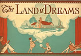 The Land O' Dreams (Cover Title). Where Dreams Come True by  Realty Company, A. J. King