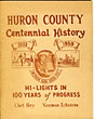 Huron County Centennial History Hi-Lights In 100 Years Of Progress by Chet & Eckstein, Norman Hey