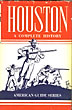 Houston. A History And Guide by Compiled By Workers Of The Writers' Program Of The Works Projects Administration In The State Of Texas