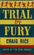 Trial By Fury. by Craig. Rice