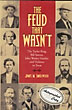 The Feud That Wasn't. The Taylor Ring, Bill Sutton, John Wesley Hardin, And Violence In Texas.  by  James M. Smallwood