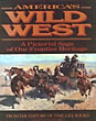 America's Wild West. A Pictorial Saga Of Our Frontier Heritage Time-Life Books