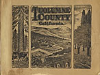 Tuolumne County California. Being A Frank, Fair And Accurate Exposition, Pictorially And Otherwise, Of The Resources And Possibilities Of This Magnificent Section Of California by Issued By The Union Democrat Under The Auspices And Direction Of The Supervisors Of Tuolumne County
