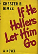 If He Hollers Let Him Go. by  Chester B. Himes