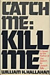 Catch Me: Kill Me. by  William H. Hallahan