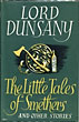 The Little Tales Of Smethers And Other Stories. by  Lord Dunsany