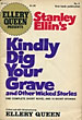 Kindly Dig Your Grave And Other Wicked Stories. by Stanley. Ellin