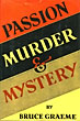 Passion, Murder And Mystery. by  Bruce Graeme