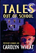 Tales Out Of School. by Carolyn. Wheat