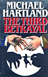 The Third Betrayal. by  Michael. Hartland
