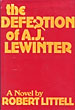 The Defection Of A.J. Lewinter. by Robert Littell