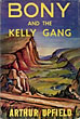 Bony And The Kelly Gang. by  Arthur W. Upfield
