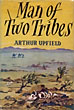 Man Of Two Tribes. by Arthur Upfield