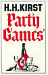 Party Games. by Hans Helmut Kirst