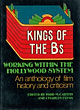 Kings Of The Bs. Working Within The Hollywood System. An Anthology Of Film History And Criticism.  Todd And Charles Flynn Mccarthy [Edited By]