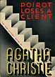 Poirot Loses A Client. by  Agatha Christie