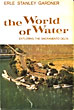 The World Of Water. Exploring The Sacramento Delta by Erle Stanley Gardner