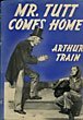 Mr. Tutt Comes Home. by  Arthur. Train