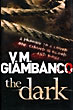The Dark by  V. M. Giambanco