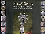 Bits & Spurs: Motifs, Techniques And Modern Makers by  Ned And Jody Martin