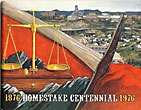 Homestake Centennial 1876-1976 by The Homestake Mining Company