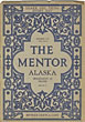 Alaska. The Mentor. The Department Of Travel. December 1, 1914 by  Belmore Browne