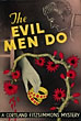 The Evil Men Do by  Cortland Fitzsimmons