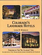 Colorado's Landmark Hotels by Linda R. Wommack