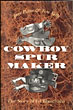 Cowboy Spur Maker: The …