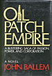 Oil Patch Empire. by  John Ballem